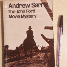 Libros de segunda mano: THE JOHN FORD MOVIE MISTERY BY ANDREW SARRIS SECKER & WARBURG-BRITISH FILM INSTITUTE CINEMA ONE 27. Lote 220089125