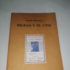 Libros de segunda mano: BILBAO Y EL CINE. - PAGOLA, MANU. Lote 220770580