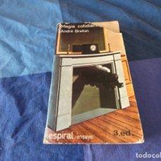 Libros de segunda mano: MAGNIFICO LIBRO ANDRE BRETON MAGIA COTIDINANA EN ESPIRAL 1 PICO PROTADA ROTA. Lote 221334266