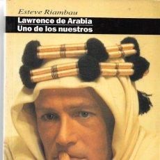 Libros de segunda mano: LAWRENCE DE ARABIA-UNO DE LOS NUESTROS. Lote 221466140