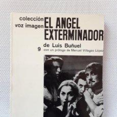 Libros de segunda mano: LUIS BUÑUEL - EL ÁNGEL EXTERMINADOR (AYMA, 1964) GUION. Lote 254442325