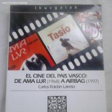 Libros de segunda mano: EL CINE DEL PAÍS VASCO - CARLOS ROLDÁN LARRETA - IKUSGAIAK, EUSKO IKASKUNTZA, 1999 / EUSKAL HERRIA. Lote 221866483
