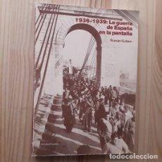 Libros de segunda mano: 1936 - 1939: LA GUERRA DE ESPAÑA EN LA PANTALLA - ROMÁN GUBERN. Lote 221926362
