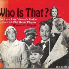 Libros de segunda mano: WHO IS THAT ? EL LIBRO DE LOS SECUNDARIOS DEL HOLLYWOOD CLÁSICO. EN INGLÉS. Lote 222021721