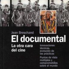 Libros de segunda mano: EL DOCUMENTAL. LA OTRA CARA DEL CINE, JEAN BRESCHAND. Lote 297246068