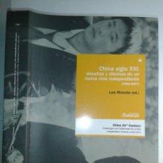 Libros de segunda mano: CHINA SIGLO XXI. DESAFIOS Y DILEMAS DE UN NUEVO CINE INDEPENDIENTE (1992-2007) 2007 ED. LUIS MIRANDA. Lote 222203333