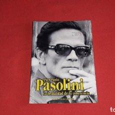 Libros de segunda mano: PIER PAOLO PASOLINI: LA BRUTALIDAD DE LA COHERENCIA. MIGUEL ANGEL BARROSO. Lote 222315723