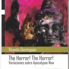 Libros de segunda mano: THE HORROR ! THE HORROR ! VARIACIONES SOBRE APOCALYPSE NOW. Lote 222449203