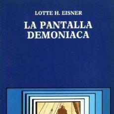 Libros de segunda mano: LA PANTALLA DEMONÍACA - EISNER, LOTTE H - CÁTEDRA - 1988 - RÚSTICA - 288 PÁGS.. Lote 222867038