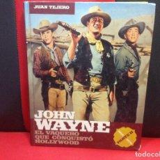 Libros de segunda mano: JOHN WAYNE, EL VAQUERO QUE CONQUISTÓ HOLLYWOOD, PARTE II 1956-1979, JUAN TEJERO. Lote 222886003