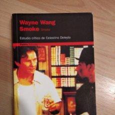 Livros em segunda mão: 'SMOKE. ESTUDIO CRÍTICO DE CELESTINO DELEYTO'. WAYNE WANG. Lote 223494417