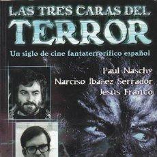 Libros de segunda mano: LAS TRES CARAS DEL TERROR: PAUL NASCHY - NARCISO IBÁÑEZ SERRADOR - JESÚS FRANCO. Lote 224167857