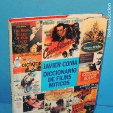 Libros de segunda mano: DICCIONARIO DE FILMS MITICOS. - JAVIER COMA. Lote 224716221