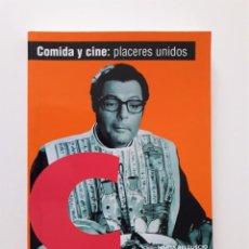 Libros de segunda mano: COMIDA Y CINE: PLACERES UNIDOS. MARTA BELLUSCIO.. Lote 226429437