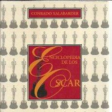 Libros de segunda mano: CONRADO XALABARDER- ENCICLOPEDIA DE LOS OSCARS.EDICIONES B.1996.. Lote 228456235