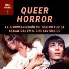 Libros de segunda mano: QUEER HORROR CARLOS A. CUÉLLAR ALEJANDRO SHANGRILA EDICIONES 2020 CINE TERROR HOMOSEXUALIDAD LGTB. Lote 228510515