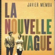 Libros de segunda mano: LA NOUVELLE VAGUE. LA MODERNIDAD CINEMATOGRÁFICA. Lote 228632485