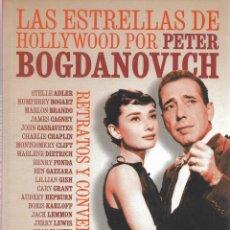 Libros de segunda mano: LAS ESTRELLAS DE HOLLYWOOD POR PETER BOGDANOVICH. RETRATOS Y CONVERSACIONES. Lote 229050405