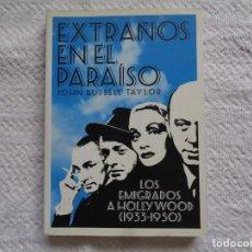 Libri di seconda mano: JOHN RUSSELL TAYLOR. EXTRAÑOS EN EL PARAÍSO LOS EMIGRADOS A HOLLYWOOD (1933-1950). 2004. Lote 229110920