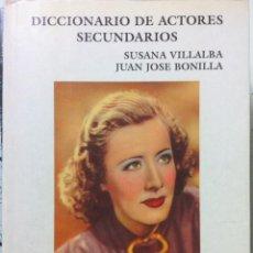Libros de segunda mano: LIBRO DICCIONARIO DE ACTORES SECUNDARIOS EDICIONES JC JUAN JOSÉ BONILLA Y SUSANA VILLALBA. Lote 229576725