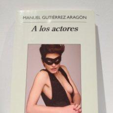 Libros de segunda mano: A LOS ACTORES. MANUEL GUTIÉRREZ ARAGON. ANAGRAMA. CINE. Lote 229926295