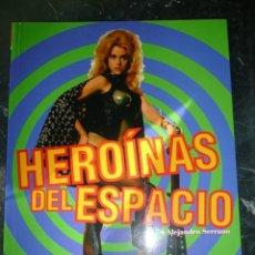 Libros de segunda mano: LIBRO HEROÍNAS DEL ESPACIO DE BARBARELLA A LA TENIENTE RIPLEY CIENCIA FICCIÓN EROTISMO TERROR MIDONS. Lote 230564460