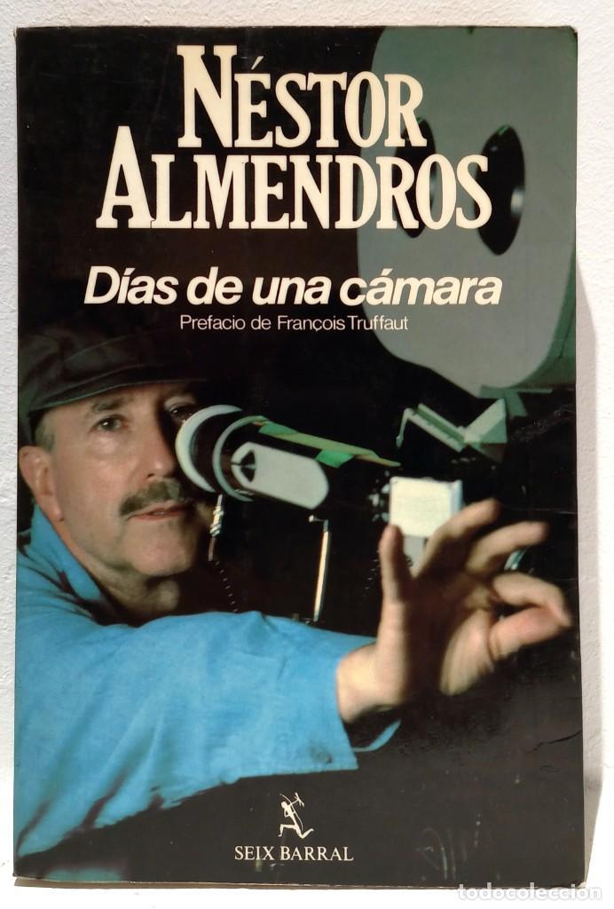 DIAS DE UNA CAMARA - NESTOR ALMENDROS - FOTOGRAFIAS - PREFACIO TRUFFAUT (Libros de Segunda Mano - Bellas artes, ocio y coleccionismo - Cine)