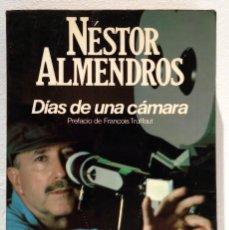 Libros de segunda mano: DIAS DE UNA CAMARA - NESTOR ALMENDROS - FOTOGRAFIAS - PREFACIO TRUFFAUT. Lote 231039525