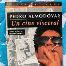 Libros de segunda mano: PEDRO ALMODÓVAR UN CINE VISCERAL. Lote 231961375