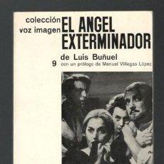 Libros de segunda mano: LUIS BUÑUEL: EL ANGEL EXTERMINADOR. Lote 39689429