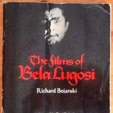 Libri di seconda mano: THE FILMS OF BELA LUGOSI : RICHARD BOJARSKI (ED. CITADEL PRESS - 1980). Lote 234181005