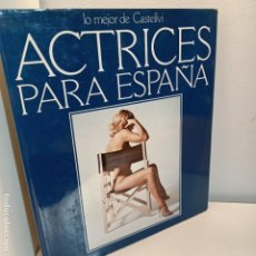 Libros de segunda mano: ACTRICES PARA ESPAÑA, LO MEJOR DE CASTELLVI, CINE / CINEMA, EDICIONES ACTUALES, 1977. Lote 234319545