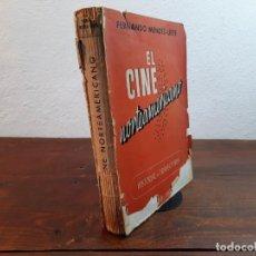 Libros de segunda mano: EL CINE NORTEAMERICANO: HISTORIAL Y TRAYECTORIA - FERNANDO MENDEZ-LEITE - 1942, MADRID. Lote 234395895