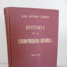 Libros de segunda mano: HISTORIA DE LA CINEMATOGRAFIA ESPAÑOLA. JUAN ANTONIO CABERO. 1896-1949. GRAFICAS CINEMA. Lote 234562765