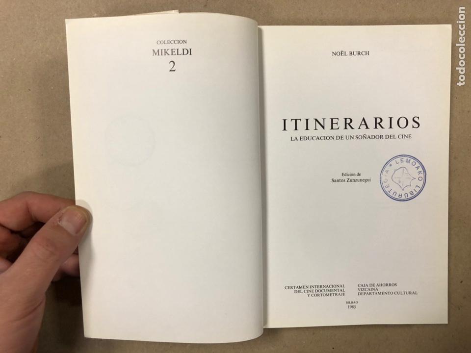 Libros de segunda mano: ITINERARIOS, LA EDUCACIÓN DE UN SOÑADOR DEL CINE. NOËL BURCH. - Foto 2 - 234931100