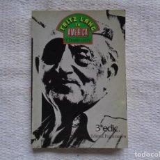 Libri di seconda mano: PETER BOGDANOVICH. FRITZ LANG EN AMÉRICA. 1991, 3ª EDICIÓN. TRADUCCIÓN: MIGUEL MARÍAS.. Lote 234967115