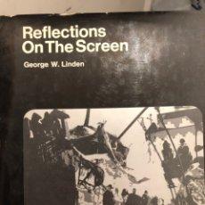 Libros de segunda mano: LIBRO DE CINE EN INGLÉS REFLECTIONS ON THE SCREEN. DE GEORGE W. LINDEN, 1970. Lote 235514195