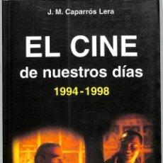 Libros de segunda mano: EL CINE DE NUESTROS DÍAS (1994-1998) - JOSÉ MARÍA CAPARRÓS LERA - EDICIONES RIALP - CINE. Lote 235583850