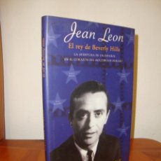 Libros de segunda mano: JEAN LEON. EL REY DE BEVERLY HILLS - SEBASTIÁN MORENO - EDICIONES B, MUY BUEN ESTADO. Lote 235907575