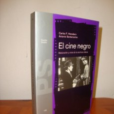 Libros de segunda mano: EL CINE NEGRO. MADURACIÓN Y CRISIS DE LA ESCRITURA CLÁSICA - CARLOS HEREDERO, A. SANTAMARINA- PAIDÓS. Lote 235922620