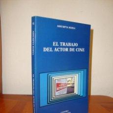 Libros de segunda mano: EL TRABAJO DEL ACTOR DE CINE - ASSUMPTA SERNA - CATEDRA, MUY BUEN ESTADO, RARO. Lote 235925310
