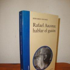 Libros de segunda mano: RAFAEL AZCONA: HABLAR EL GUIÓN - BERNARDO SÁNCHEZ - CÁTEDRA, COMO NUEVO. Lote 235925745