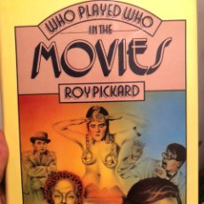 Libros de segunda mano: LIBRO DE CINE EN INGLÉS WHO PLAYED WHO IN THE MOVIES. ROY PICKARD, 1979. Lote 236375915