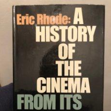 Libros de segunda mano: LIBRO DE CINE EN INGLÉS A HISTORY OF THE CINEMA FROM ITS ORIGINS TO 1970, DE ERIC RHODE, 1976. Lote 236429215
