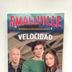 Livres d'occasion: SMALLVILLE, VELOCIDAD - CHERIE BENNET / JEFF GOTTESFELD - EDITORIAL EDAF, 2004. Lote 236494940