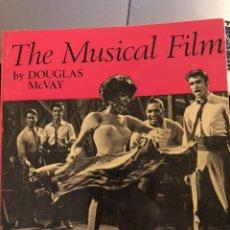 Libros de segunda mano: LIBRO DE CINE EN INGLÉS THE MUSICAL FILM, BY DOUGLAS MCVAY, 1967. Lote 236627255
