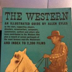 Libros de segunda mano: LIBRO DE CINE EN INGLÉS THE WESTERN, AND ILLUSTRATED GUIDE BY ALLEN EYLES, 1967. Lote 236627955