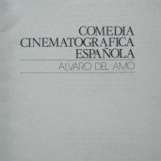 Libros de segunda mano: ÁLVARO DEL AMO: COMEDIA CINEMATOGRÁFICA ESPAÑOLA. Lote 237132335