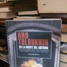 Libros de segunda mano: EN LA MENTE DEL ASESINO, ARO TOLBUKHIN, ED. OCHO Y MEDIO. Lote 237159110