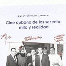Libros de segunda mano: CINE CUBANO DE LOS SESENTA: MITO Y REALIDAD. Lote 237166735